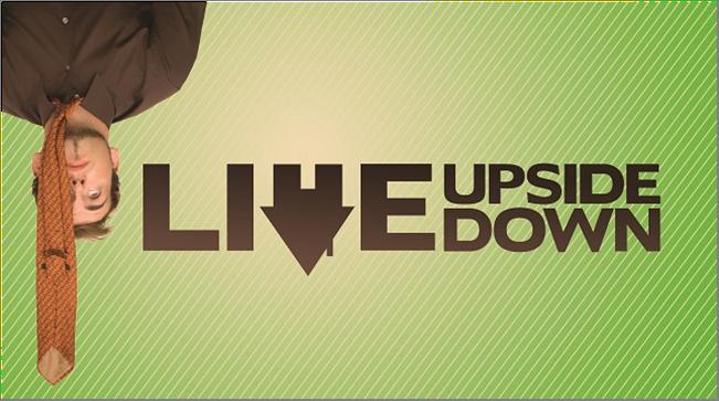 Upsidedown life
