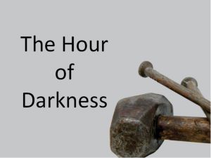 THE STORY Week 26 The Hour of Darkness