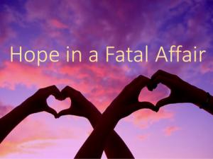 hope in fatal affair