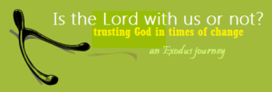 Is the Lord with us or not