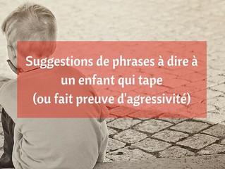 Suggestions de phrases à dire à un enfant qui tape (ou fait preuve d'agressivité)