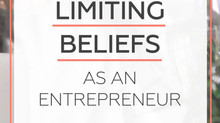 Overcoming Limiting Beliefs As An Entrepreneur