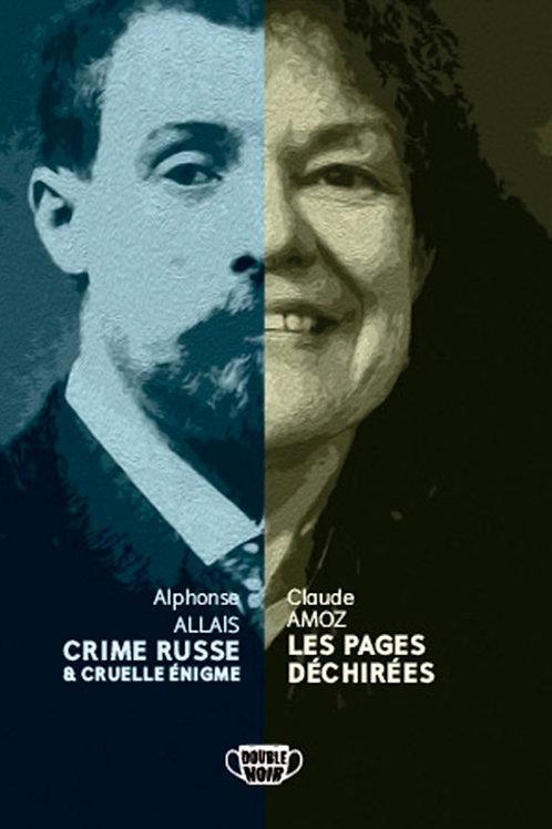 Alphonse ALLAIS : CRIME RUSSE-CRUELLE ÉNIGME Claude AMOZ : LES PAGES DÉCHIRÉES