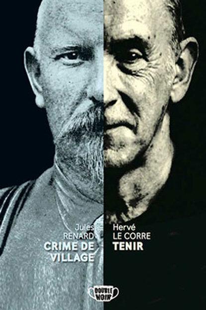 Jules RENARD: CRIME DE VILLAGE & Hervé LE CORRE :TENIR