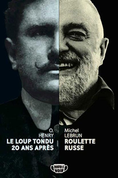 O. HENRY : DEUX NOUVELLES & Michel LEBRUN : ROULETTE RUSSE
