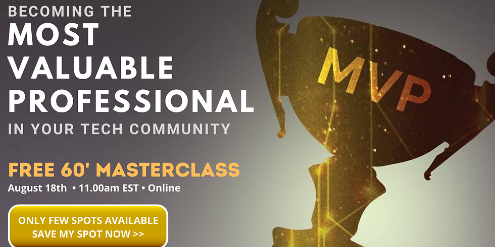 FREE MasterClass: How To Become The Most Valuable Professional In Your Tech Community Even If You're Not The Guru Or You