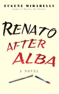 Renato After Alba Hardcover by Eugene Mirabelli – November 4, 2016