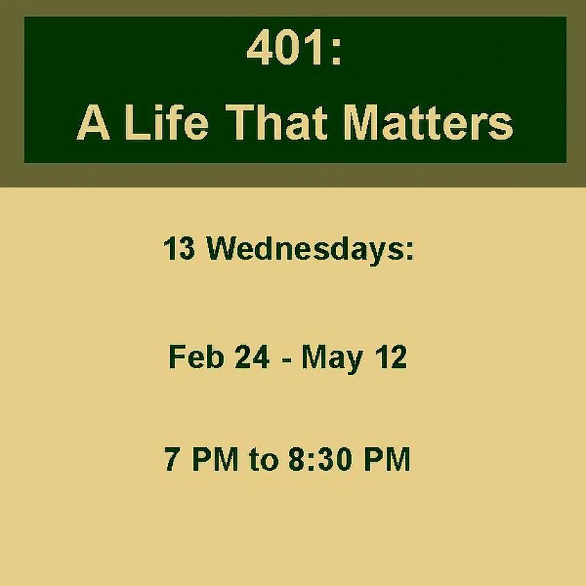 401: A Life That Matters