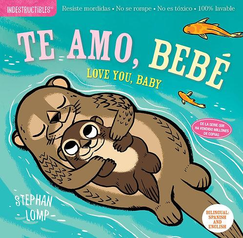 Libro Te amo bebé, Love you baby - Indestructibles