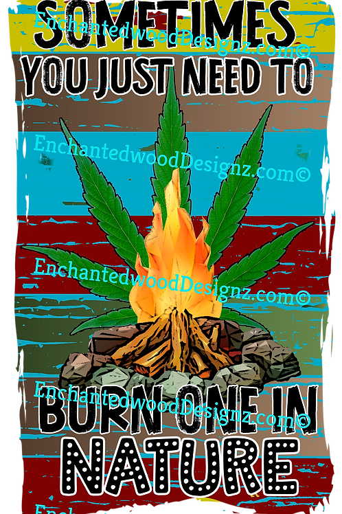 Burn one in Nature-Weed