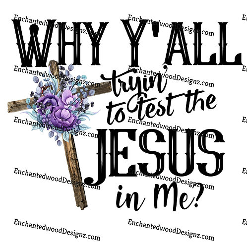 #1 Test the Jesus in Me