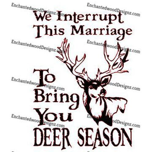 Deer Season- Interrupt this Marriage