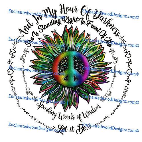 Words of Wisdom - Let it be - Peace Tie Dye Sunflower 2