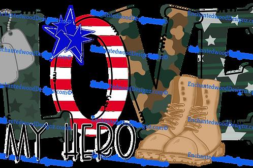 Love my Hero - Military