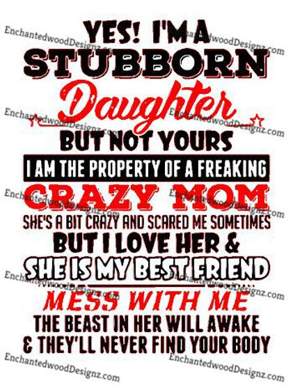 Stubborn Daughter-Crazy Mom