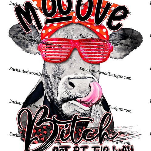 Moo ove B****, Get out the way