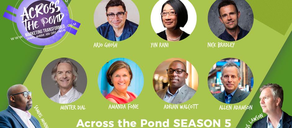 Across The Pond Season 5!           Marketing Transformed Playlist. Samuel Monnie & Chris Lawson