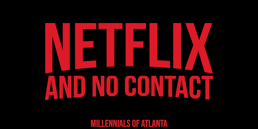 Netflix and No Contact