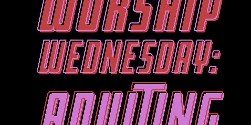 Worship Wednesday: Adulting - Part 2