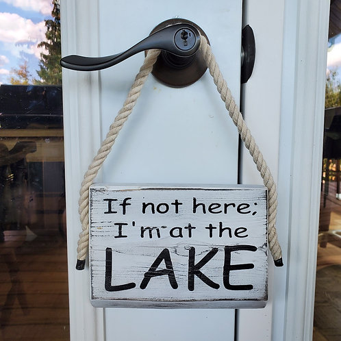 If not here; I'm at the LAKE