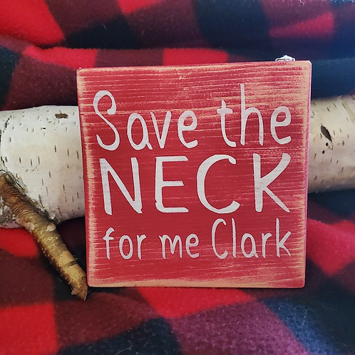 Save the neck for me Clark