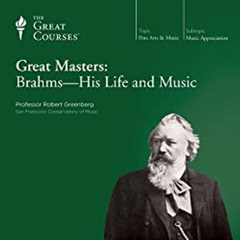 Great Masters: Brahms--His Life & Music