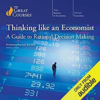 Thinking Like an Economist. Guide to Rational Decision Making