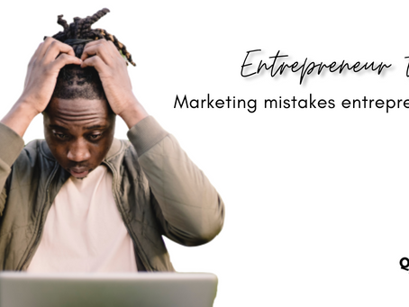 Marketing mistakes that entrepreneurs make