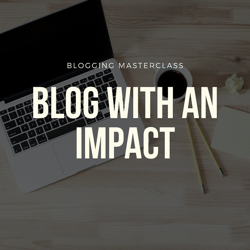BLOGGING WITH AN IMPACT