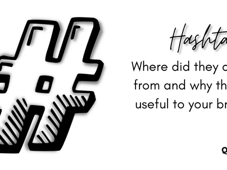 Hashtags - Where did they come from and why they're useful to your brand