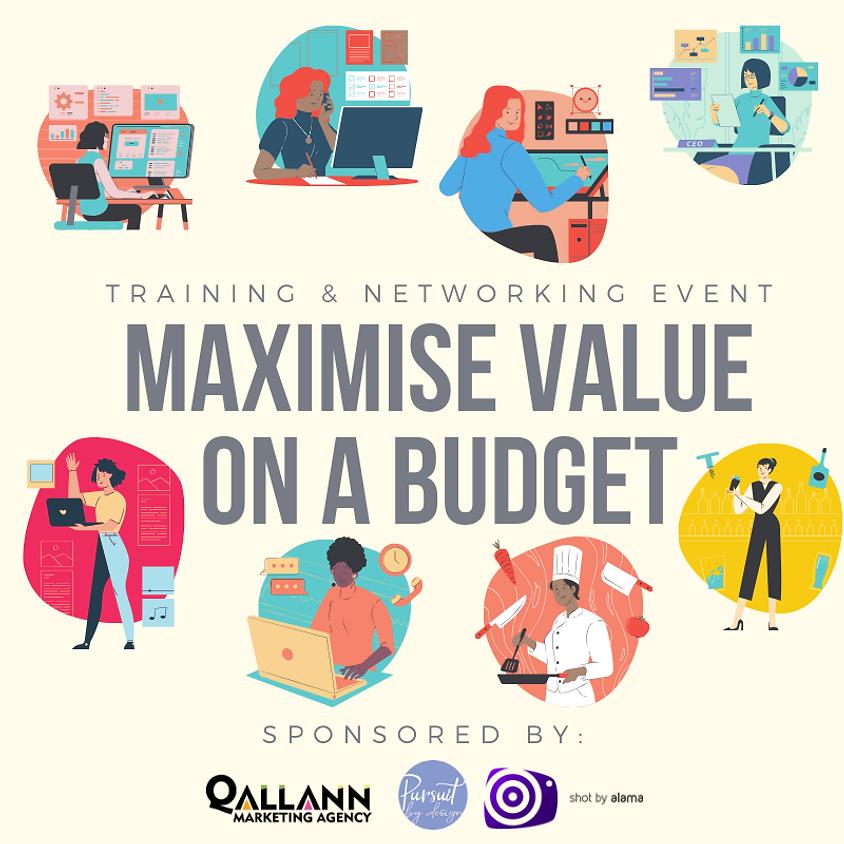 Maximise value on a budget