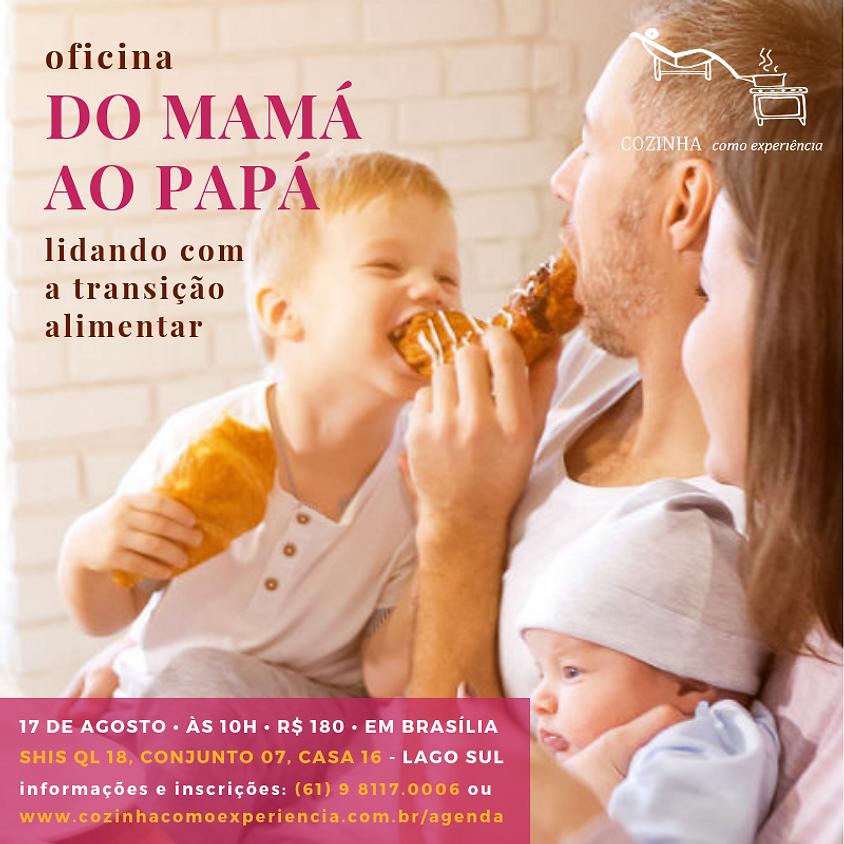 Oficina do Mamá ao Papá *EM BRASÍLIA*
