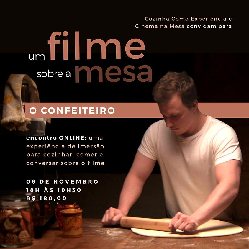 um Filme sobre a Mesa • O CONFEITEIRO •