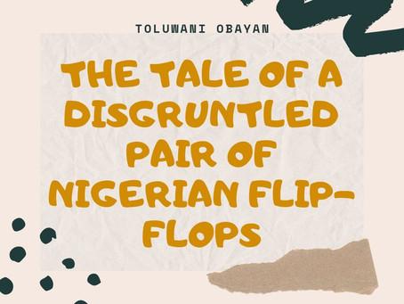 The Tale of a Disgruntled Pair of Nigerian Flip-flops