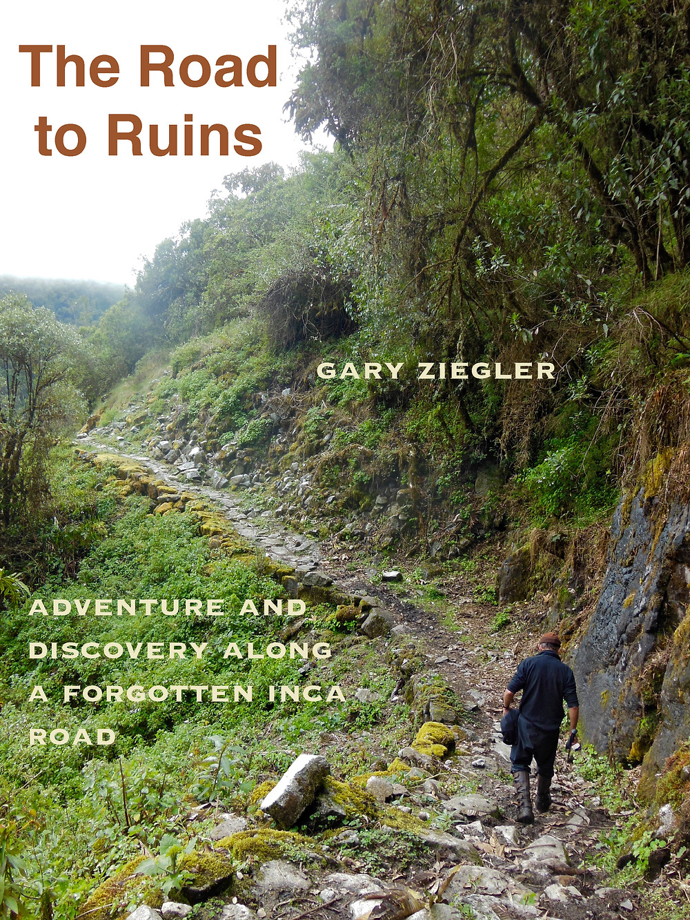 Adventure and discoveries on a lost Inca road