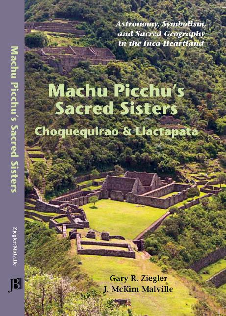 Machu Picchu's Sacred Sisters; Choquequirao and Llactapata