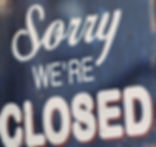 Sorry were closed.jpg