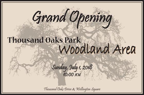 THOUSAND OAKS PARK WOODLAND AREA GRAND OPENING JULY 1