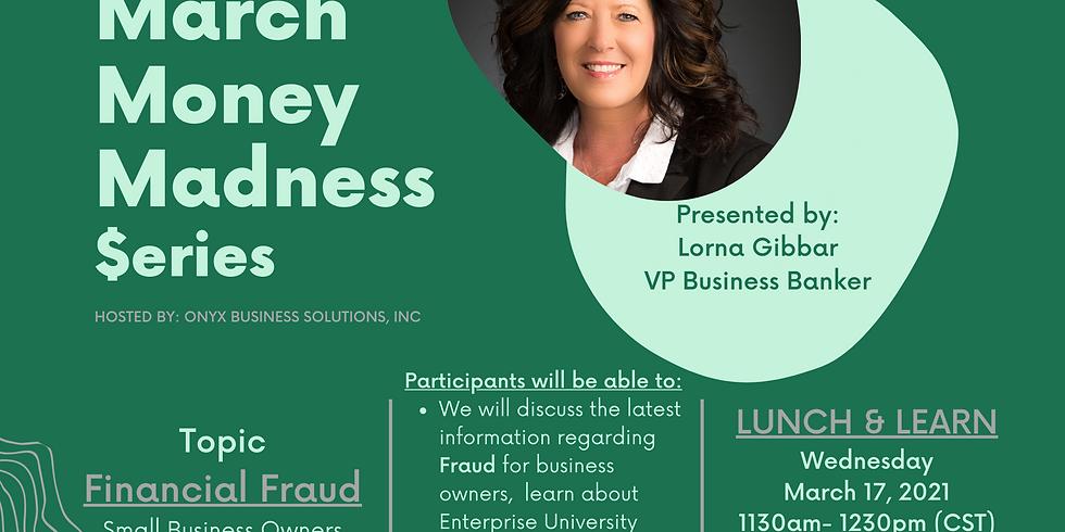 Financial Fraud w/ Lorna Gibbar