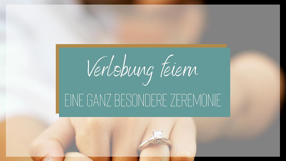 Verlobung feiern: Eine ganz besondere Zeremonie