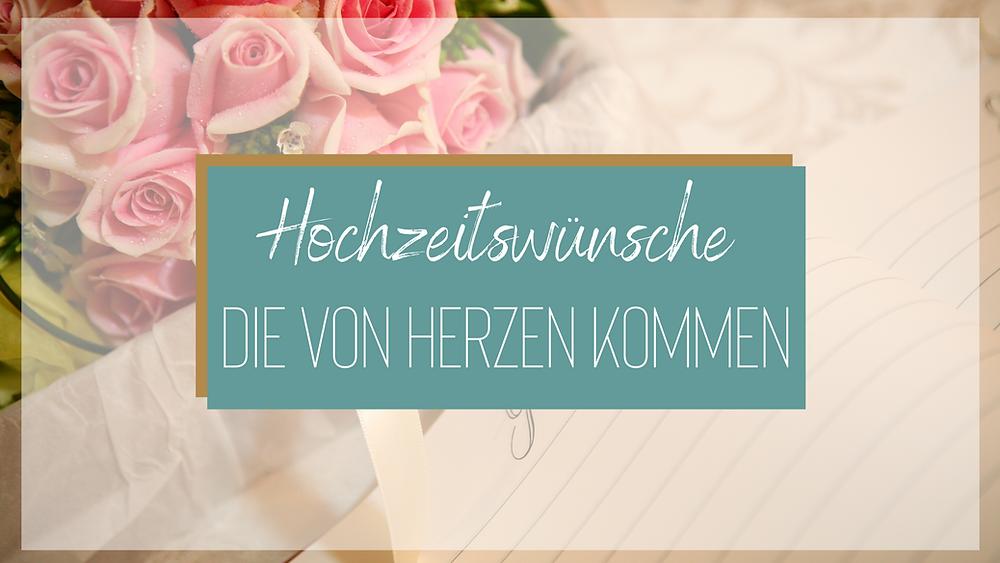 Die schönsten Hochzeitswünsche und Gedichte für Hochzeitskarten und Gästebücher