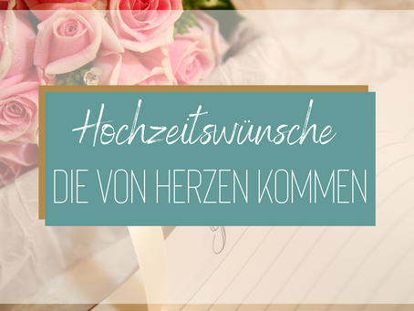 Die schönsten Hochzeitswünsche und Gedichte