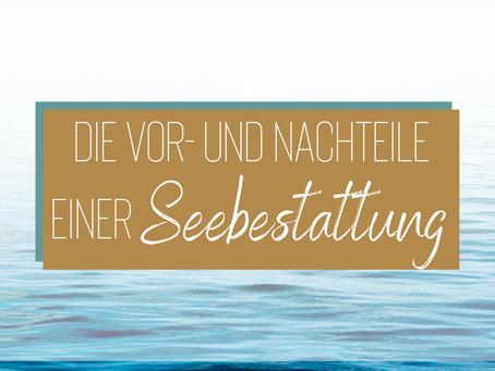 Seebestattung – Pro und Kontra