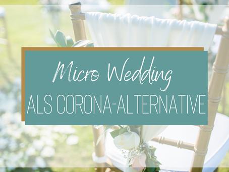"Die ""Micro Wedding"" als Corona-Alternative"