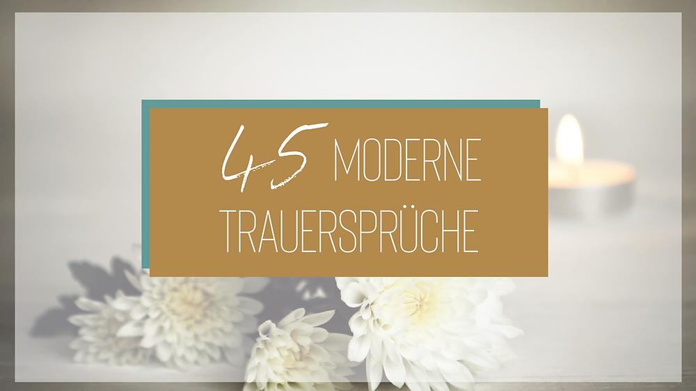 45 Moderne Trauersprüche als Inspiration