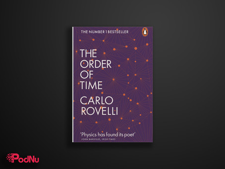 The Order of Time | PodNu Podcasts & Book Insights