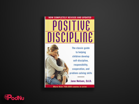 Positive Discipline | PodNu Podcasts & Book Insights
