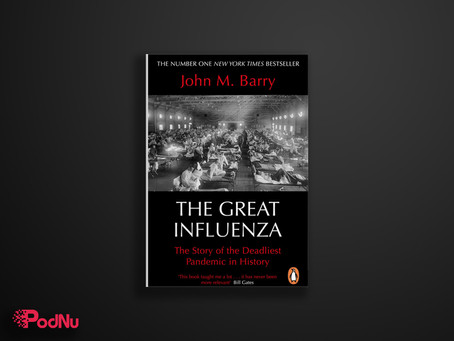 The Great Influenza | PodNu Podcasts & Book Insights