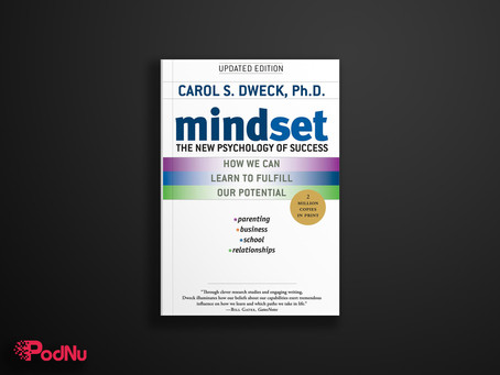 Mindset: The New Psychology of Success | PodNu Podcasts & Book Insights