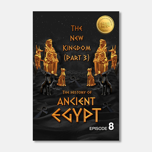 The History of Ancient Egypt: The New Kingdom (Part 3)